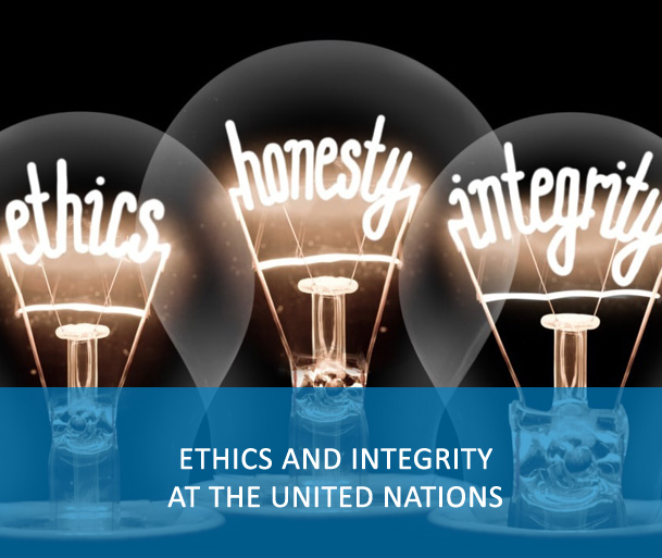 E-Course: Ethics and Integrity at the United Nations - The purpose of this training is to promote awareness of behavioral standards that enable ethical-decision making, practices, and standards of integrity to empower UN personnel to fulfil the mission of the UN.