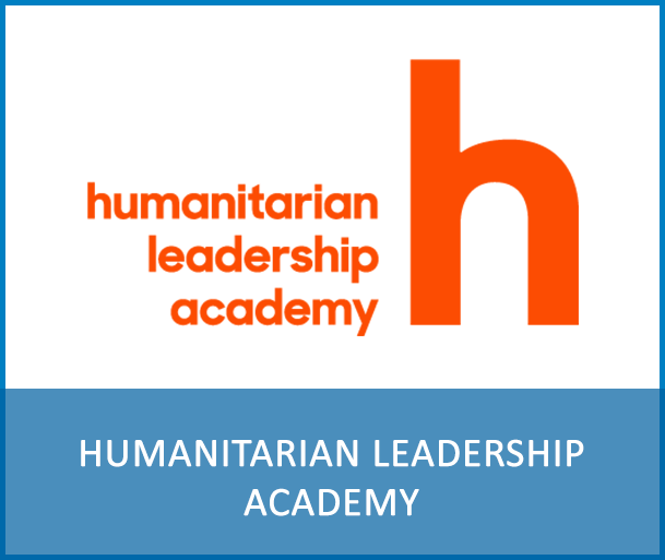 HUMANITARIAN LEADERSHIP ACADEMY - The Humanitarian Leadership Academy is a global learning initiative set up to facilitate partnerships and collaborative opportunities to enable people to prepare for and respond to crises in their own countries.