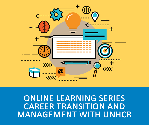 ONLINE LEARNING SERIES - CAREER TRANSITION AND MANAGEMENT WITH UNHCR - The UNV Capacity Development Team, in collaboration with the UNHCR Career Management Section, have joined forces to deliver a series of online learning events focusing on career management and transition for all UN Volunteers globally.