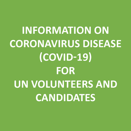 Information on coronavirus disease (COVID-19) for UN Volunteers and candidates