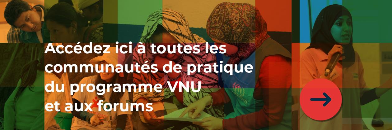 Accédez ici à toutes les communautés de pratique du programme VNU et aux forums